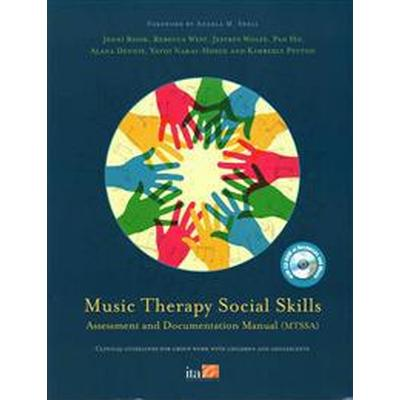 Music Therapy Social Skills Assessment and Documentation Manual (MTSSA): Clinical Guidelines for Group Work with Children and Adolescents [With CDROM] (Häftad, 2014)